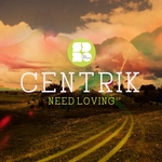 CENTRIK - Need Loving EP (Front Cover)