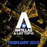 Antillas A List Top 10 February 2013 (Including Classic Bonus Track)