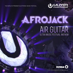 Air Guitar: Ultra Music Festival Anthem