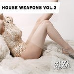 House Weapons Vol 2