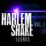 Harlem Shake Sounds Vol 1