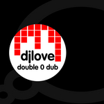 DJ LOVE - Double 0 Dub (Front Cover)