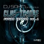 DJ Sakin Presents: Club Trance Future Edition Vol 1