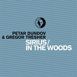PETAR DUNDOV & GREGOR TRESHER - Sirius / In The Woods (Front Cover)
