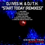 DJ IVES M & DJ TH - Start Today (remixes) (Front Cover)