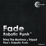 FADE - Robotic Funk EP (Front Cover)