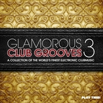 Glamorous Club Grooves Vol 3