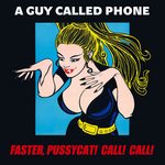 Faster Pussycat! Call! Call!