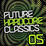 Future Hardcore Classics Vol 5