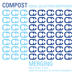 Compost Vocal Selection (Brothers) - Merging - Male Vocal Tunes