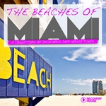 The Beaches Of Miami: A Collection of Delicious Deep House Tunes