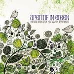 Aperitif In Green (Natural Sounds For Your Loungy Afternoons)