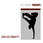 DJ Duke presents Funky Acid Breaks Part 1