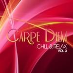 Carpe Diem Vol 3 (Chill & Relax)