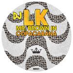 DJ LK - Mr Brown In Copacabana (Front Cover)