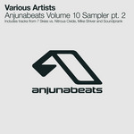 Anjunabeats Volume 10 Sampler Part 2