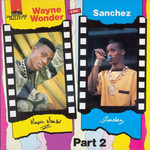 Wayne Wonder & Sanchez Part 2