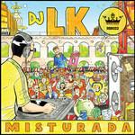 DJ LK - Misturada (Front Cover)