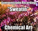 CHEMICAL ART (AUS) - Sweatin (Front Cover)