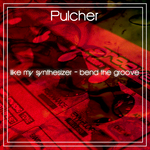 PULCHER - Like My Synthesizer (Front Cover)