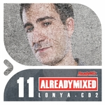 Already Mixed Vol 11 (compiled & mixed by Lonya) (unmixed tracks)