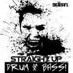 Straight Up Drum & Bass! Vol. 3