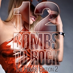 12 Bombs To Rock (The House Edition 2)