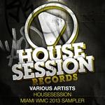 Housesession Miami WMC 2013 Sampler (unmixed tracks)