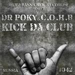 DR POKY & COHB - Kick Da Club (Front Cover)