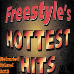 Freestyle's Hottest Hits Reloaded Miami 2013