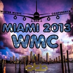 MIAMI 2013 WMC: Winter Music Conference (Only The Best Music Publishing)
