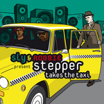 Sly & Robbie present Stepper Takes The Taxi