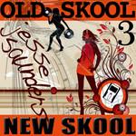 Old Skool New Skool 3