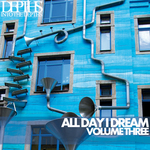 All Day I Dream Vol Three: Essential Deep House Selection