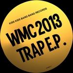 WMC 2013 Trap EP