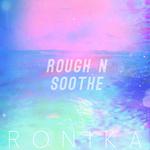 Rough N Soothe