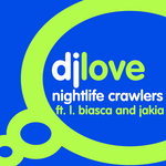 DJ LOVE feat L BIASCA & JAKIA - Nightlife Crawlers (Front Cover)