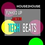 Funked Up Jackin Tech Beats
