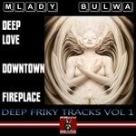 Mlady bulwa Deep Friky Tracks Vol 1