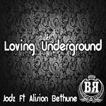 Loving Underground