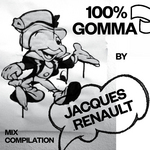 100% Gomma (by Jacques Renault) (unmixed tracks)
