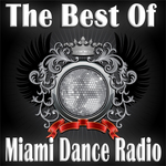 The Best Of Miami Dance Radio