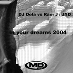 In Your Dreams 2004 (DJ Dela vs Ram J / JYD)
