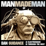 GUIDANCE, Dan - Man Made Man (Front Cover)