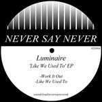 LUMINAIRE - Like We Used To EP (Front Cover)