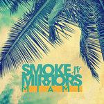 Smoke N' Mirrors Miami