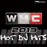 WMC 2013 Hot Dj Hits