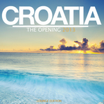 Croatia The Opening 2013 (unmixed tracks)