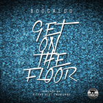 BOOGALOO - Get On The Floor (Front Cover)