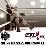Cheeky Tracks vs Full Stomp EP